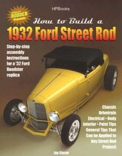 How to Build a 1932 Ford Street Rod by Street Rodder Magazine Editors