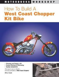 How to Build a West Coast Chopper Kit Bike by Mike Seate 2004