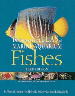 Dr. Burgesss Atlas of Marine Aquarium Fishes by Warren E. Burgess