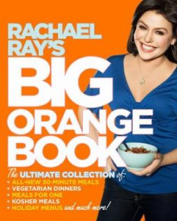 Rachael Rays Big Orange Book Her Biggest Ever Collection of All New