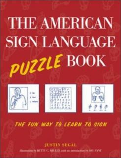 The American Sign Language Puzzle Book The Fun Way to Learn to Sign by
