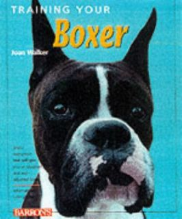 Training Your Boxer by Joan Walker 2001, Paperback