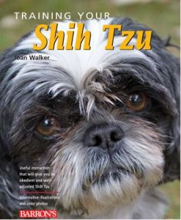 Training Your Shih Tzu by Joan Hustace Walker 2009, Paperback