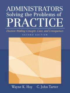 Solving the Problems of Practice Decision Making Concepts, Cases