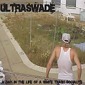 Day in the Life of a White Trash Socialite by Ultraswade CD, Feb 2005