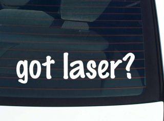 got laser? LASER POINT TAG POINTER WEAPON FUNNY DECAL STICKER VINYL
