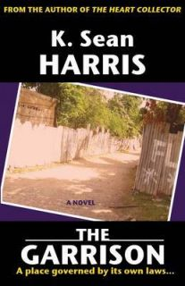 The Garrison by K. Sean Harris (Paperback, 2010)