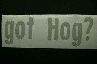 got Hog? Harley Davidson Motorcycle vinyl decal window
