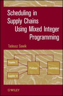 Scheduling in Supply Chains Using Mixed Integer Programming by Tadeusz