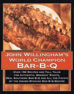 John Willinghams World Champion Bar B Q Over 150 Recipes and Tall