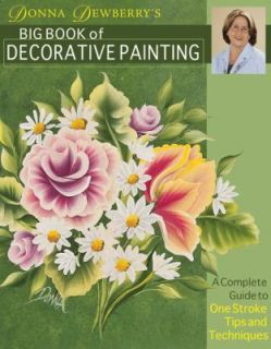 Donna Dewberrys Big Book of Decorative Painting A Complete Guide to