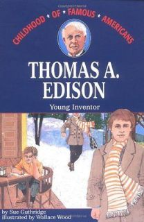 Thomas Edison Young Inventor by Sue Guthridge