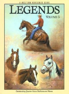 Legends Outstanding Quarter Horse Stallions and Mares by Alan Gold, Ty