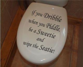 you Piddle. Bathroom, toilet seat sticker, Wall Art ensuite WA0040