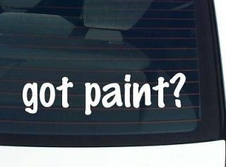 got paint? JOB OCCUPATION PAINTER FUNNY DECAL STICKER VINYL WALL CAR