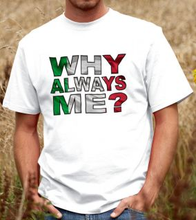 Why Always Me? T shirt, Mario Balotelli Tee, Italy 2012 Tshirt (D113)