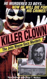 Killer Clown The John Wayne Gacy Murders Book  Terry S