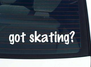 got skating? SKATE ROLLER SKATER ICE ICESKATING FUNNY DECAL STICKER