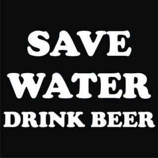 Save Water Drink Beer T Shirt S 3XL Funny College 014V