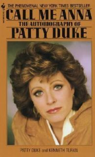 Call Me Anna The Autobiography of Patty Duke by Kenneth Turan and