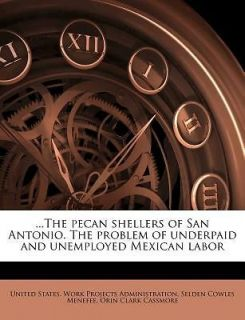 the Pecan Shellers of San Antonio. the Problem of Underpaid and