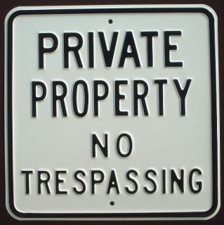 PRIVATE PROPERTY NO TRESPASSING EMBOSSED WARNING SIGN