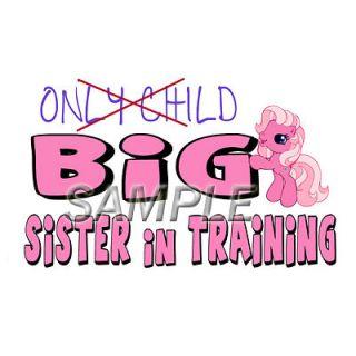 MY LITTLE PONY BIG SISTER IRON ON TRANSFER 3 SIZES