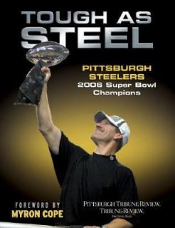 Tough as Steel Pittsburgh Steelers 2006 Super Bowl Champions 2006