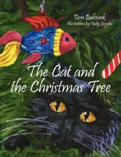 The Cat and the Christmas Tree by Tom Balcerek 2006, Paperback
