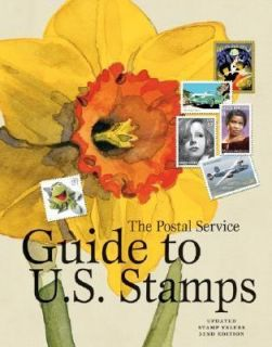 The Postal Service Guide to U. S. Stamps by United States Postal