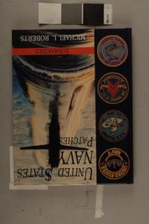 United States Navy Patches Vol. VI Submarines by Michael L. Roberts
