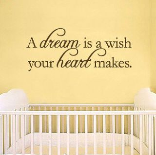 dream is a wish your heart makes   Famous Vinyl Wall Quote Decals