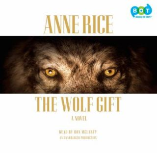 The Wolf Gift by Anne Rice 2012, Audio, Other, Unabridged