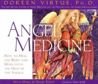 Angel Medicine How to Heal the Body and Mind with the Help of the