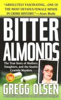 Bitter Almonds The True Story of Mothers, Daughters, and the Seattle
