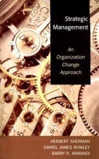 Strategic Management An Organization Change Approach by Barry R