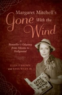 Margaret Mitchells Gone with the Wind A Bestsellers Odyssey from