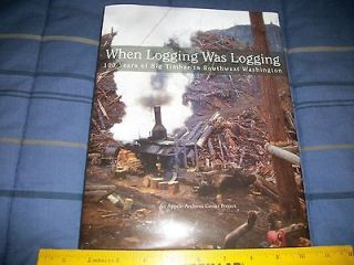 Logging Book 100 Years of Big Timber in SW Washington New 2011 Steam
