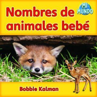 Nombres de Animales Bebé by Bobbie Kalman 2010, Paperback
