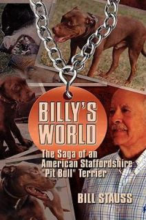 Billys World, The Saga Of An American Staffordshire Pit Bull