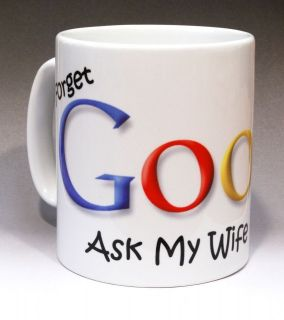 Ask My Wife / Husband / Any Other / Novelty Funny Slogan Gift Mug