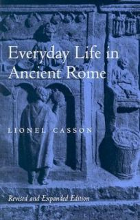 Everyday Life in Ancient Rome by Lionel Casson 1999, Paperback