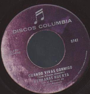 VG++ HERMANAS HUERTA CUANDO VIVAS CONMIGO/ 45 RPM COLUMBIA 9747