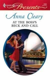 Bosss Beck and Call (Harlequin Presents), Anna Cleary, Very Good Book