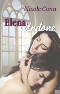 Elena Undone by Nicole Conn 2011, Paperback