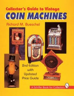Collectors Guide to Vintage Coin Machines by Richard M. Bueschel 1998