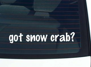 got snow crab? ANIMAL CRABS FUNNY DECAL STICKER VINYL WALL CAR