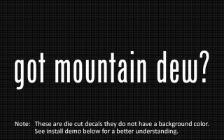2x) got mountain dew? Sticker Die Cut Decal vinyl