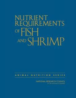 Nutrient Requirements of Fish and Shrimp by National Research Council