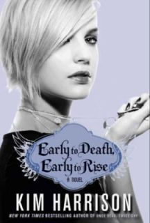 Early to Death, Early to Rise Bk. 2 by Kim Harrison 2010, Hardcover
